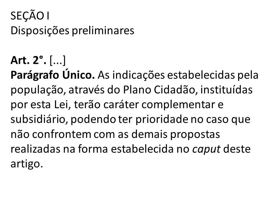 SEÇÃO I Disposições preliminares Art. 2°. [...]